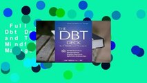 Full version  The Dbt Deck for Clients and Therapists: 101 Mindful Practices to Manage Distress,