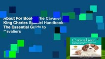 About For Books  The Cavalier King Charles Spaniel Handbook: The Essential Guide to Cavaliers