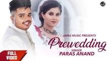 Prewedding   Paras Anand   Vicky Dhaliwal   K V Singh   New Punjabi Songs 2019   Japas Music