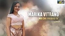 Marika Vitrano - Ma che freddo fa' ( Cover Ufficiale 2019 )