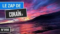 Le Zap de Cokaïn.fr n°098