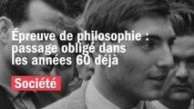 Épreuve de philosophie, un passage obligé dans les années 60 déjà