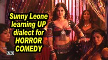 Sunny Leone learning UP dialect for her HORROR COMEDY