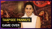 Game Over is a one of a kind home invasion thriller: Taapsee Pannu