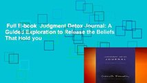 Full E-book  Judgment Detox Journal: A Guided Exploration to Release the Beliefs That Hold you