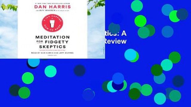 Meditation for Fidgety Skeptics: A 10% Happier How-To Book  Review
