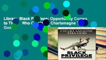 Library  Black Privilege: Opportunity Comes to Those Who Create It - Charlamagne Tha God