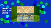 Review  Nora Roberts - Born In Trilogy  Born in Fire, Born in Ice, Born in Shame - Nora Roberts