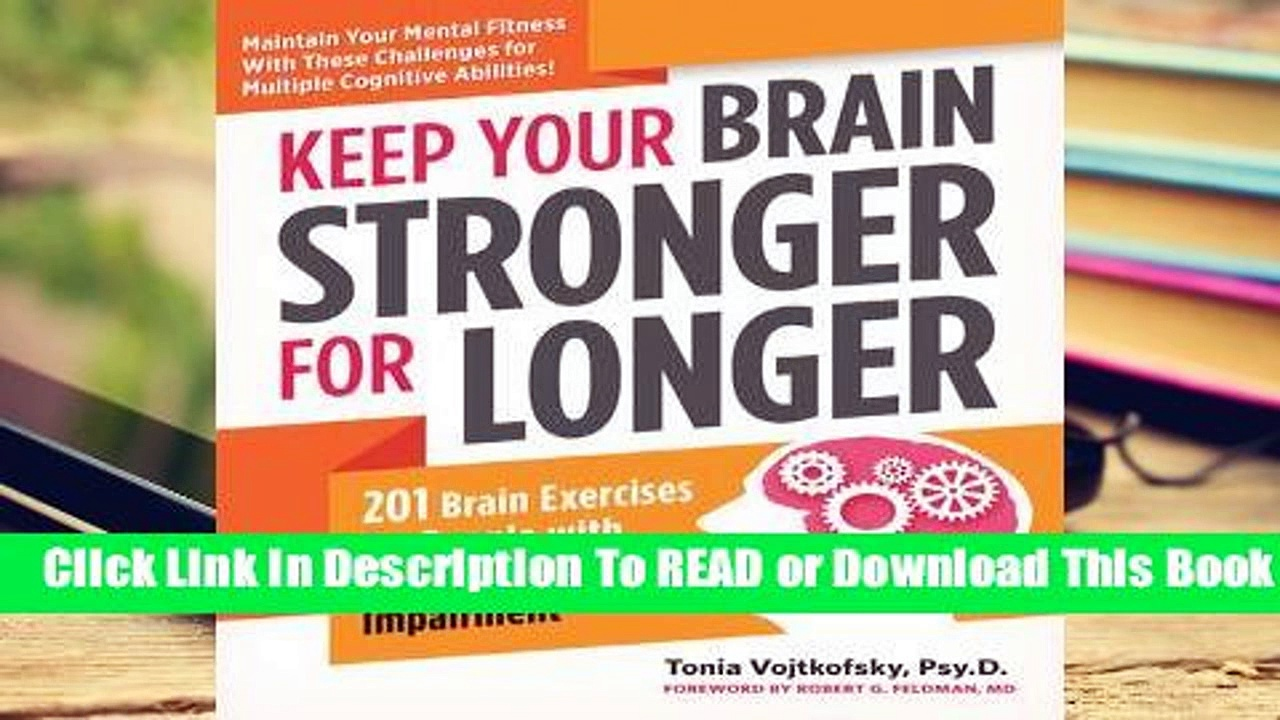 Full E-book  Keep Your Brain Stronger for Longer: 201 Brain Exercises for people with Mild