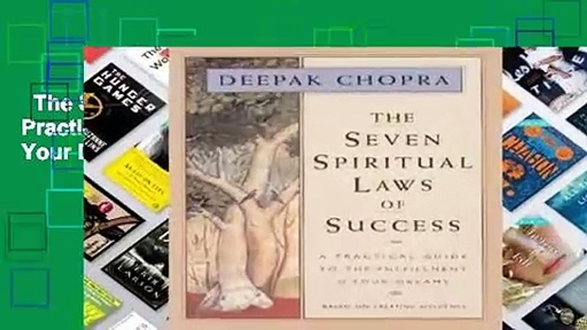 The Seven Spiritual Laws of Success: A Practical Guide to the Fulfillment of Your Dreams  For