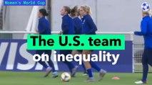 La selección femenina de fútbol de EE.UU. (USWNT) habla sobre la desigualdad en los deportes