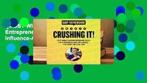 [MOST WISHED]  Crushing It!: How Great Entrepreneurs Build Their Business and Influence-And How