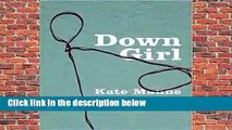 Trial New Releases  Down Girl: The Logic of Misogyny by Kate Manne