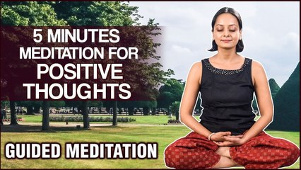 5 Mins Meditation for Positive Thoughts - Break the Addiction to Negative Energy - Guided Meditation