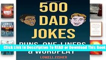 Full version  500 Dad Jokes Puns One-Liners and Wordplay: Terribly Good Dad Jokes (Gifts For