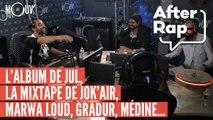 AFTERRAP : l'album de JUL, la mixtape de Jok'Air, Gradur, Marwa Loud, Médine...