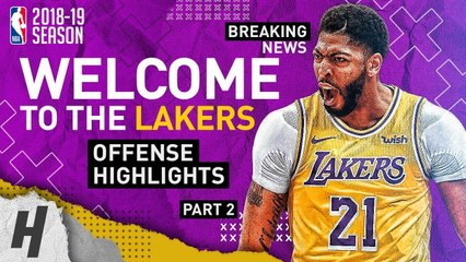 BREAKING: Anthony Davis TRADED to the Lakers- BEST Highlights from 2018-19 NBA Season- Part 2
