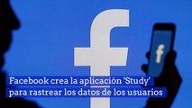Facebook crea la aplicación 'Study' para rastrear los datos de los usuarios