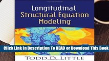 [Read] Longitudinal Structural Equation Modeling (Methodology in the Social Sciences)  For Free