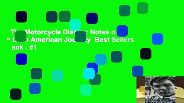 The Motorcycle Diaries: Notes on a Latin American Journey  Best Sellers Rank : #1