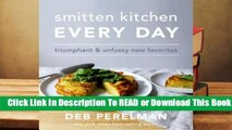 Full E-book Smitten Kitchen Every Day: Triumphant and Unfussy New Favorites  For Free