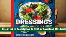 Full E-book Dressings: Over 200 Recipes for the Perfect Salads, Marinades, Sauces, and Dips  For