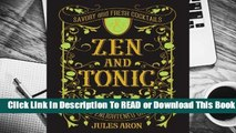 [Read] Zen and Tonic: Savory and Fresh Cocktails for the Enlightened Drinker  For Full