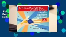 Full version  Unlocking Literacy: Effective Decoding and Spelling Instruction, Second Edition