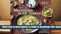 Full E-book The Mexican Slow Cooker: Recipes for Mole, Enchiladas, Carnitas, Chile Verde Pork, and
