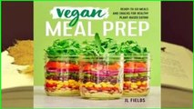 Online Vegan Meal Prep: Ready-To-Go Meals and Snacks for Healthy Plant-Based Eating  For Full