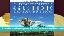 Full E-book A Beginner s Guide to Investing: How to Grow Your Money the Smart and Easy Way  For
