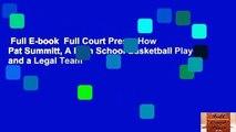 Full E-book  Full Court Press: How Pat Summitt, A High School Basketball Player, and a Legal Team