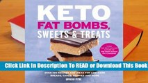 Online Keto Fat Bombs, Sweets  Treats: Over 100 Recipes and Ideas for Low-Carb Breads, Cakes,