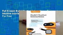 Full E-book Build Chatbot Interactions: Responsive, Intuitive Interfaces with Ruby  For Free