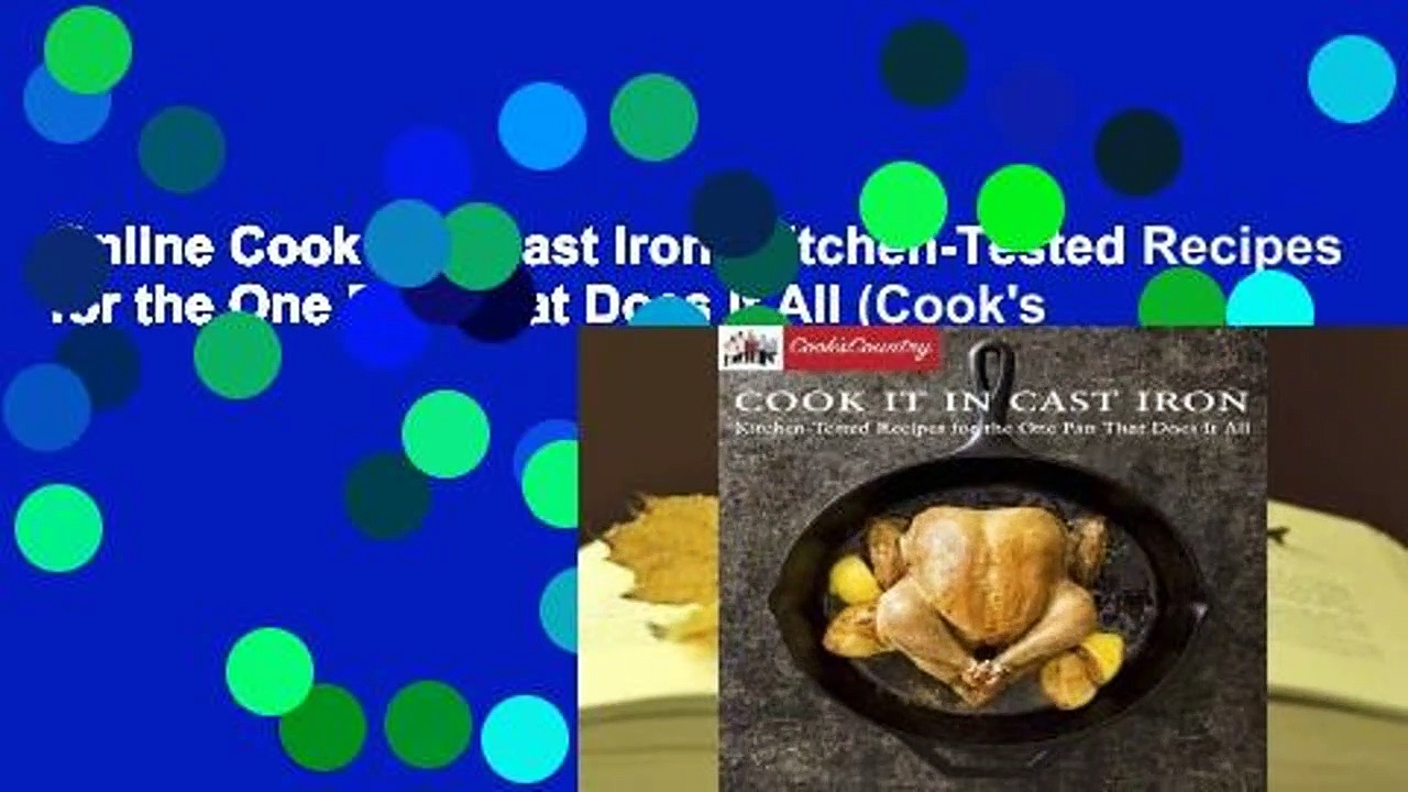 Online Cook It in Cast Iron: Kitchen-Tested Recipes for the One Pan That Does It All (Cook's