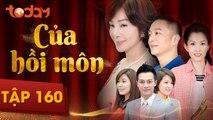 Của Hồi Môn - Tập 160 Full - Phim Bộ Tình Cảm Hay 2018 | TodayTV