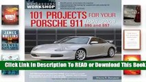 101 Projects for Your Porsche 911, 996 and 997 1998-2008  For Kindle