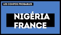 Nigéria-France : les compositions probables