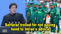 World Cup 2019 | Sarfaraz trolled for not paying heed to Imran's advice