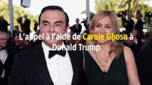 L'appel à l'aide de Carole Ghosn à Donald Trump