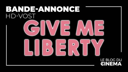 GIVE ME LIBERTY : bande-annonce [HD-VOST]