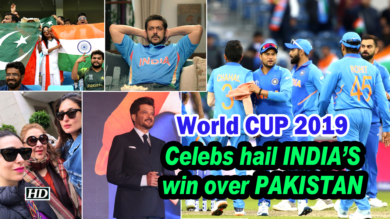 World CUP 2019: Celebs hail INDIA'S win over PAKISTAN