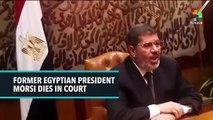 Former Egyptian President Morsi Dies In Court