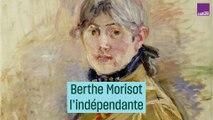 Berthe Morisot, l'indépendante