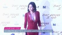 Courteney Cox Celebrates 55th Birthday with Jennifer Aniston and Lisa Kudrow: 'How Lucky Am I?'