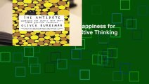 Full E-book  The Antidote: Happiness for People Who Can t Stand Positive Thinking Complete