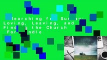 Searching for Sunday: Loving, Leaving, and Finding the Church  For Kindle