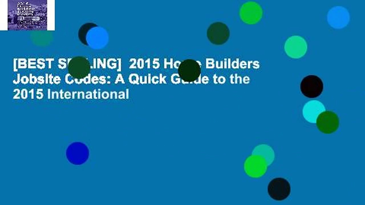 [BEST SELLING]  2015 Home Builders  Jobsite Codes: A Quick Guide to the 2015 International