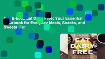 Full E-book Eat Dairy Free: Your Essential Cookbook for Everyday Meals, Snacks, and Sweets  For