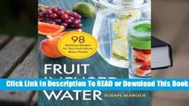 Full E-book Fruit Infused Water: 98 Delicious Recipes for Your Fruit Infuser Water Pitcher  For Full